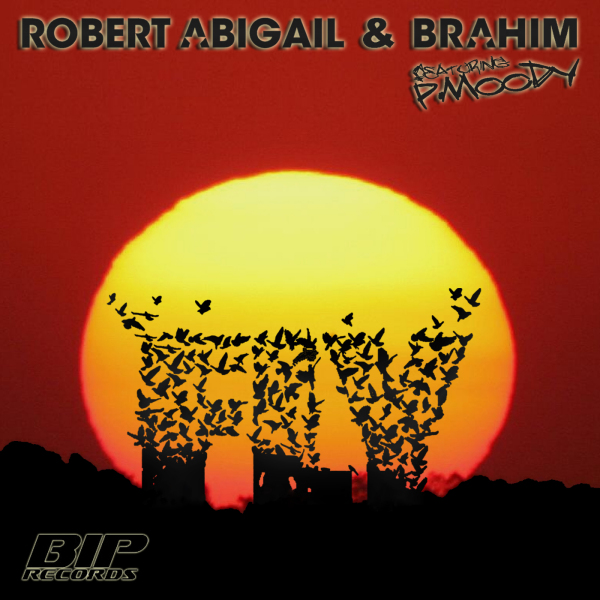 Robert Abigail & Brahim feat. P.Moody - FLY COVER